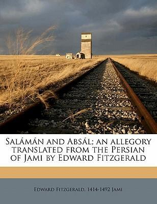 Sal M N and ABS L; An Allegory Translated from the Persian of Jami by Edward Fitzgerald