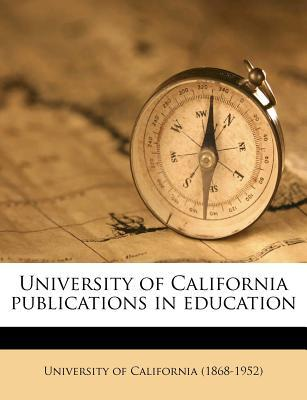 University of California Publications in Education Volume 4