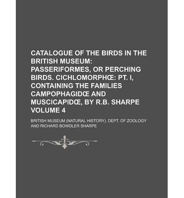 Catalogue of the Birds in the British Museum Volume 4