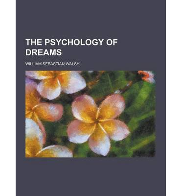 the psychology of dreams Archetype of the self jung's formulation of the concept of the archetype he called the `archetype of wholeness', or the self, is fundamental to jungian or analytical psychologythe self has to be distinguished from the ego the ego is the conscious mind.