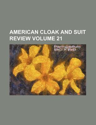 American Cloak and Suit Review Volume 21