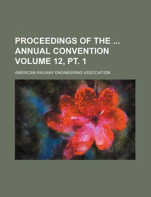 Proceedings of the Annual Convention Volume 12, PT. 1