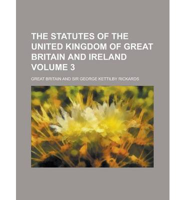 The Statutes of the United Kingdom of Great Britain and Ireland Volume 3