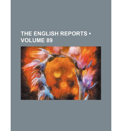 The English Reports (Volume 89)
