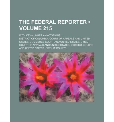 The Federal Reporter (Volume 215); With Key-Number Annotations
