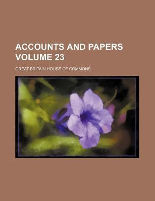 Accounts and Papers Volume 23