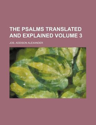 The Psalms Translated and Explained Volume 3