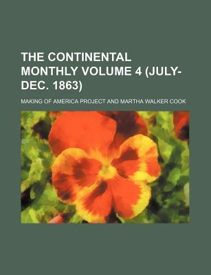 The Continental Monthly Volume 4 (July-Dec. 1863)
