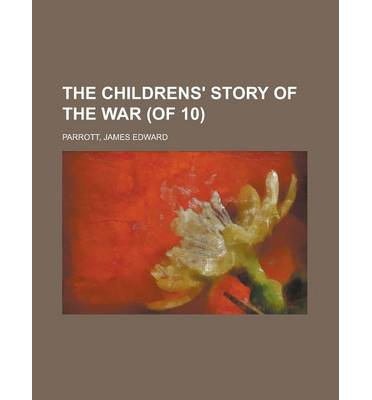 The Childrens' Story of the War (of 10) Volume 2