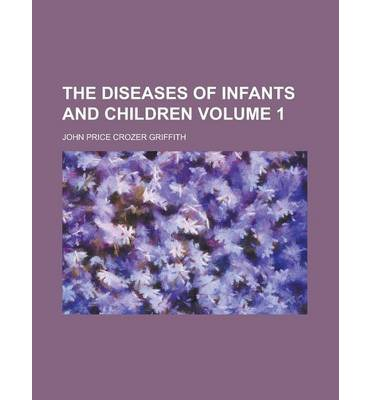 The Diseases of Infants and Children Volume 1