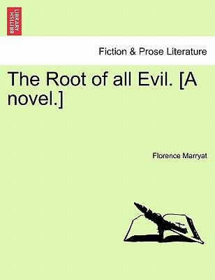 The Root of All Evil. [A Novel.] Vol. I