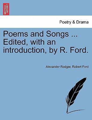 Poems and Songs ... Edited, with an Introduction, by R. Ford.