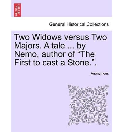 Two Widows Versus Two Majors. a Tale ... by Nemo, Author of