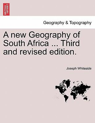 Laden Sie das Google-PDF-Format herunter A New Geography of South Africa ... Third and Revised Edition. in German PDF by Joseph Whiteside