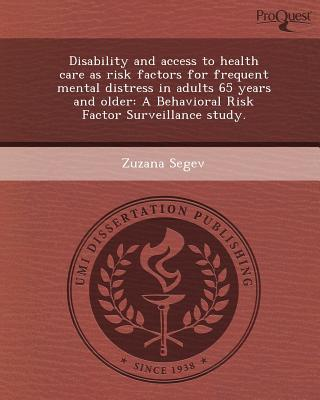 Disability and Access to Health Care as Risk Factors for Frequent Mental Distress in Adults 65 Years and Older: A Behavioral Risk Factor Surveillance