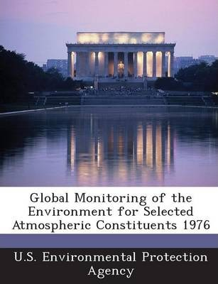 Global Monitoring of the Environment for Selected Atmospheric Constituents 1976