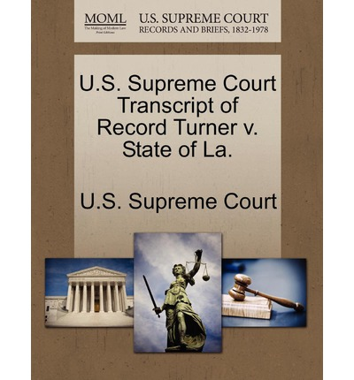 U.S. Supreme Court Transcript of Record Turner V. State of La.