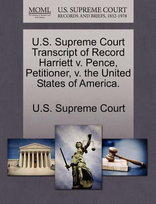 U.S. Supreme Court Transcript of Record Harriett V. Pence, Petitioner, V. the United States of America.