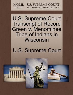 U.S. Supreme Court Transcript of Record Green V. Menominee Tribe of Indians in Wisconsin