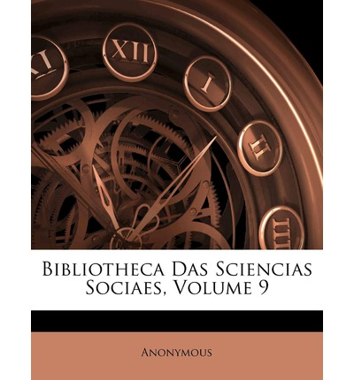Bibliotheca Das Sciencias Sociaes, Volume 9