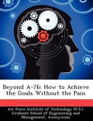 Beyond A-76 : How to Achieve the Goals Without the Pain