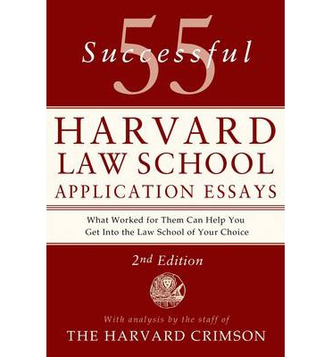 55 Successful Harvard Law School Application Essays : Staff of the ...