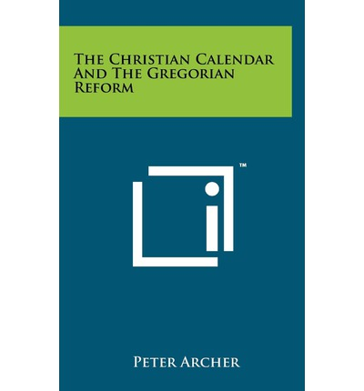 The Christian Calendar and the Gregorian Reform