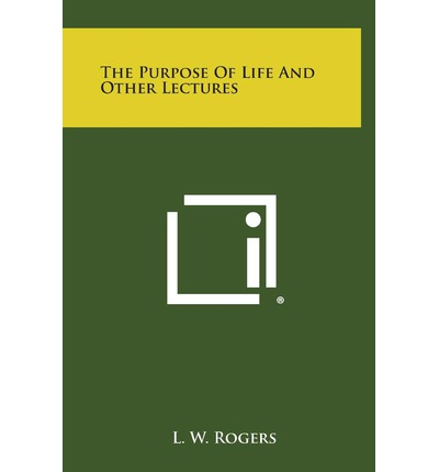 The Purpose of Life and Other Lectures