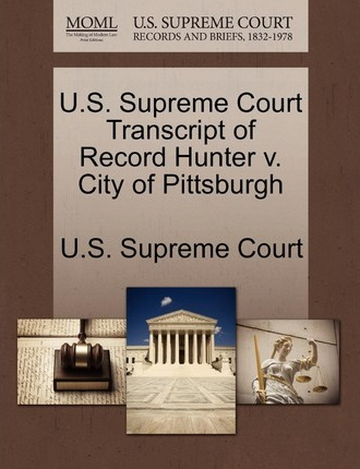 U.S. Supreme Court Transcript of Record Hunter V. City of Pittsburgh