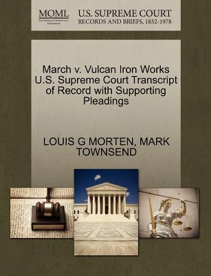 March V. Vulcan Iron Works U.S. Supreme Court Transcript of Record with Supporting Pleadings