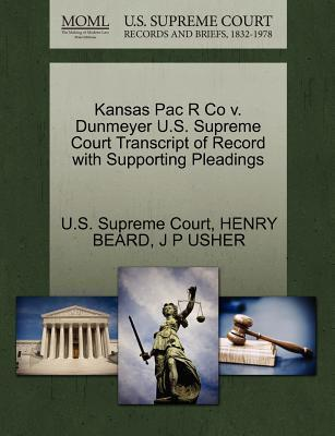 Kansas Pac R Co V. Dunmeyer U.S. Supreme Court Transcript of Record with Supporting Pleadings