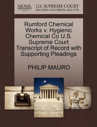 Rumford Chemical Works V. Hygienic Chemical Co U.S. Supreme Court Transcript of Record with Supporting Pleadings