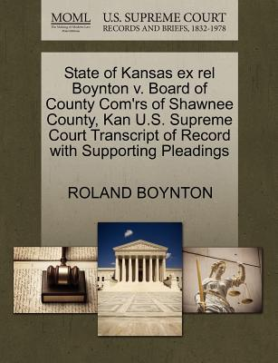 State of Kansas Ex Rel Boynton V. Board of County Com'rs of Shawnee County, Kan U.S. Supreme Court Transcript of Record with Supporting Pleadings