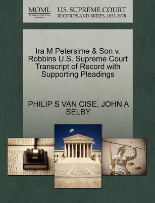 IRA M Petersime & Son V. Robbins U.S. Supreme Court Transcript of Record with Supporting Pleadings
