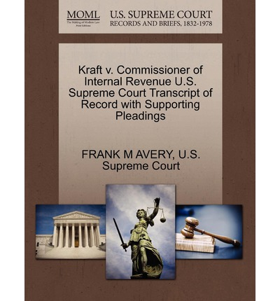 Neues Release-Ebook Kraft V. Commissioner of Internal Revenue U.S. Supreme Court Transcript of Record with Supporting Pleadings ePub by Frank M Avery