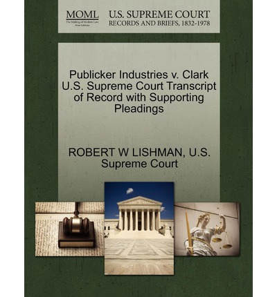 Publicker Industries V. Clark U.S. Supreme Court Transcript of Record with Supporting Pleadings