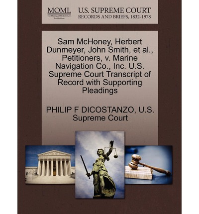 Sam McHoney, Herbert Dunmeyer, John Smith, et al., Petitioners, V. Marine Navigation Co., Inc. U.S. Supreme Court Transcript of Record with Supporting Pleadings