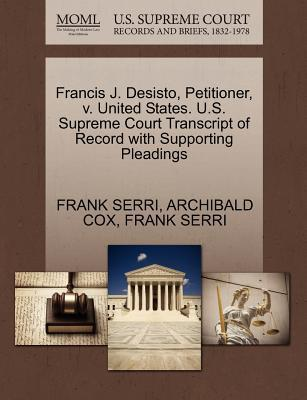 Francis J. Desisto, Petitioner, V. United States. U.S. Supreme Court Transcript of Record with Supporting Pleadings