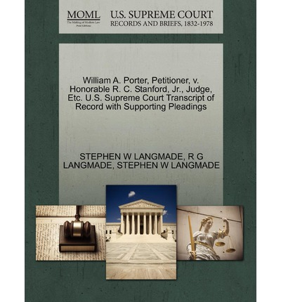 William A. Porter, Petitioner, V. Honorable R. C. Stanford, JR., Judge, Etc. U.S. Supreme Court Transcript of Record with Supporting Pleadings