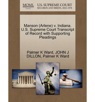 Manson (Arlene) V. Indiana. U.S. Supreme Court Transcript of Record with Supporting Pleadings