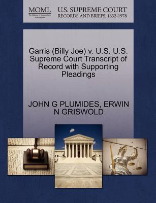 Garris (Billy Joe) V. U.S. U.S. Supreme Court Transcript of Record with Supporting Pleadings