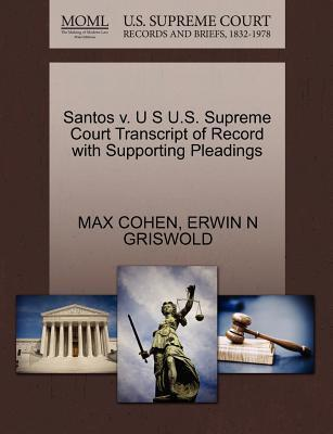 Santos V. U S U.S. Supreme Court Transcript of Record with Supporting Pleadings