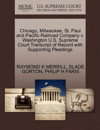 Chicago, Milwaukee, St. Paul and Pacific Railroad Company V. Washington U.S. Supreme Court Transcript of Record with Supporting Pleadings