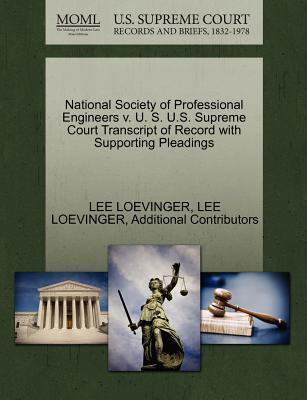 National Society of Professional Engineers V. U. S. U.S. Supreme Court Transcript of Record with Supporting Pleadings