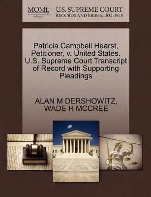 Patricia Campbell Hearst, Petitioner, V. United States. U.S. Supreme Court Transcript of Record with Supporting Pleadings