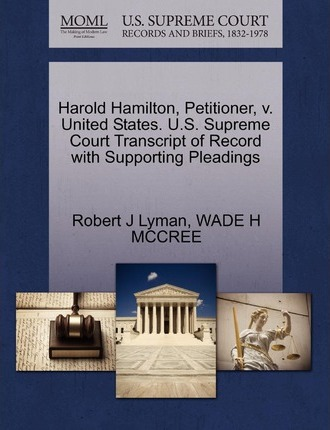 Harold Hamilton, Petitioner, V. United States. U.S. Supreme Court Transcript of Record with Supporting Pleadings