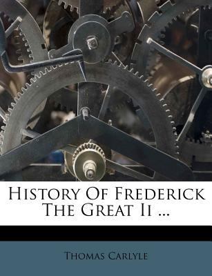History of Frederick the Great II ...