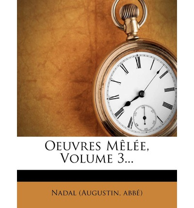 Oeuvres Melee, Volume 3...