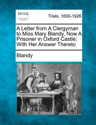 Libri gratuiti per il download in formato pdf A Letter from a Clergyman to Miss Mary Blandy, Now a Prisoner in Oxford Castle; With Her Answer Thereto 9781274710376 in italiano PDF PDB