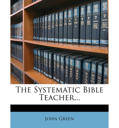 The Systematic Bible Teacher...